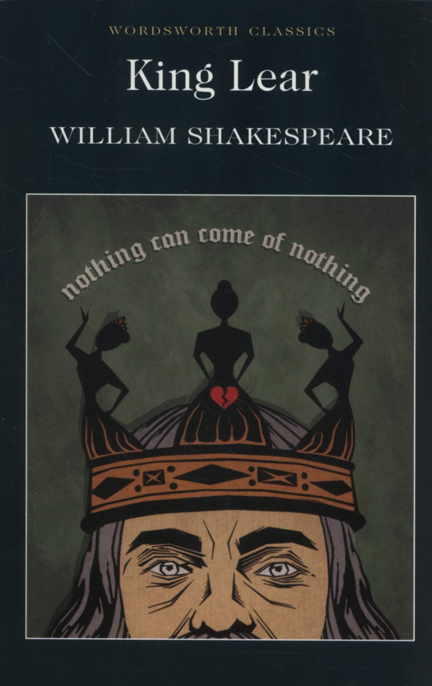 King Lear (Wordsworth Classics): Amazon.co.uk: William Shakespeare,  Professor Cedric Watts M.A. Ph.D., Dr Keith Carabine: 9781853260957: Books