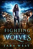 Fighting for Her Wolves: A Reverse Harem Paranormal Romance