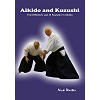 Aikido and Kuzushi: The Effective Use of Kuzushi in Aikido (English Edition)
