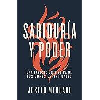 Sabiduría y poder: Una exposición bíblica de los dones espirituales (Spanish Edition)