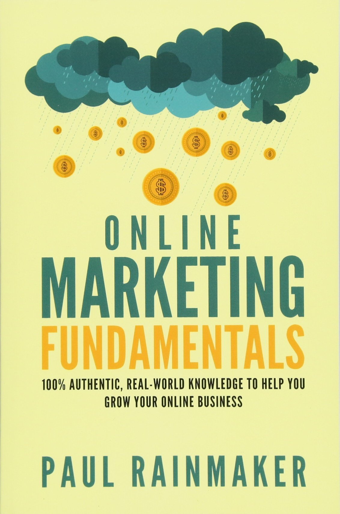 Download Online Marketing Fundamentals: 100% Authentic, Real-World Knowledge To Help You Grow Your Online Business. ebook