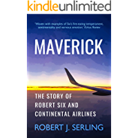 Maverick: The Story of Robert Six and Continental Airlines