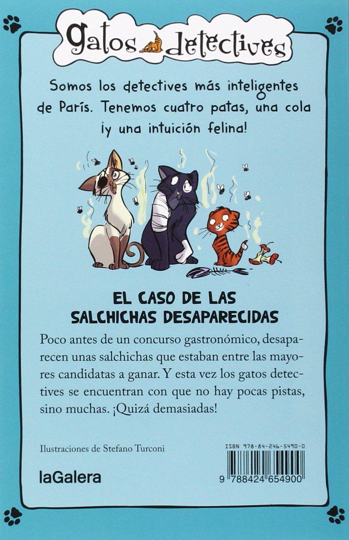 El Caso De Las Salchichas Desaparecidas Gatos detectives: Amazon.es: Alessandro Gatti, Davide Morosinotto, Stefano Turconi, Andrés Prieto Fernández: Libros