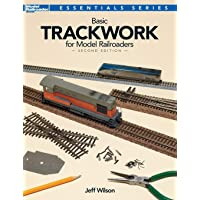 Basic Trackwork for Model Railroaders, Second Edition