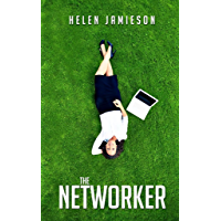 The Networker: A novel to help you discover (or remember) the heart and guts it takes to succeed in network marketing. (English Edition)