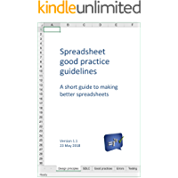 Spreadsheet good practice guidelines: A short guide to making better spreadsheets