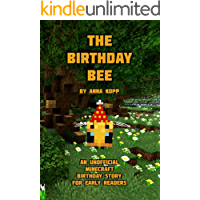 The Birthday Bee: An Unofficial Minecraft Birthday Story for Early Readers