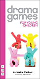 Drama Games for Young Children: NHB Drama Games
