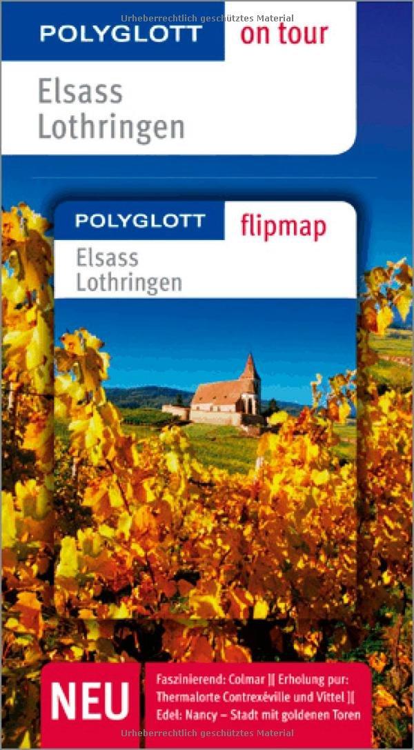 Elsass /Lothringen - Buch mit flipmap: Polyglott on tour Reiseführer