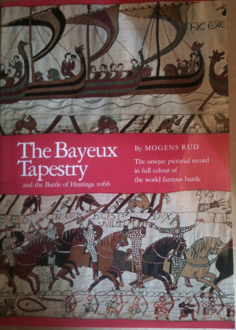 The Bayeux Tapestry And Battle Of Hastings 1066 Story Mogens Rud C Bojesen 9788772417028 Books