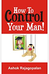 How to control your man! Kindle Edition