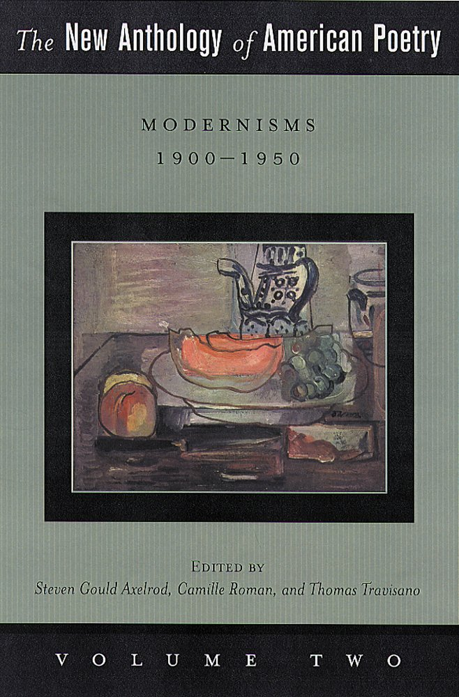 Read Online The New Anthology of American Poetry, Vol. 2: Modernisms, 1900-1950 PDF