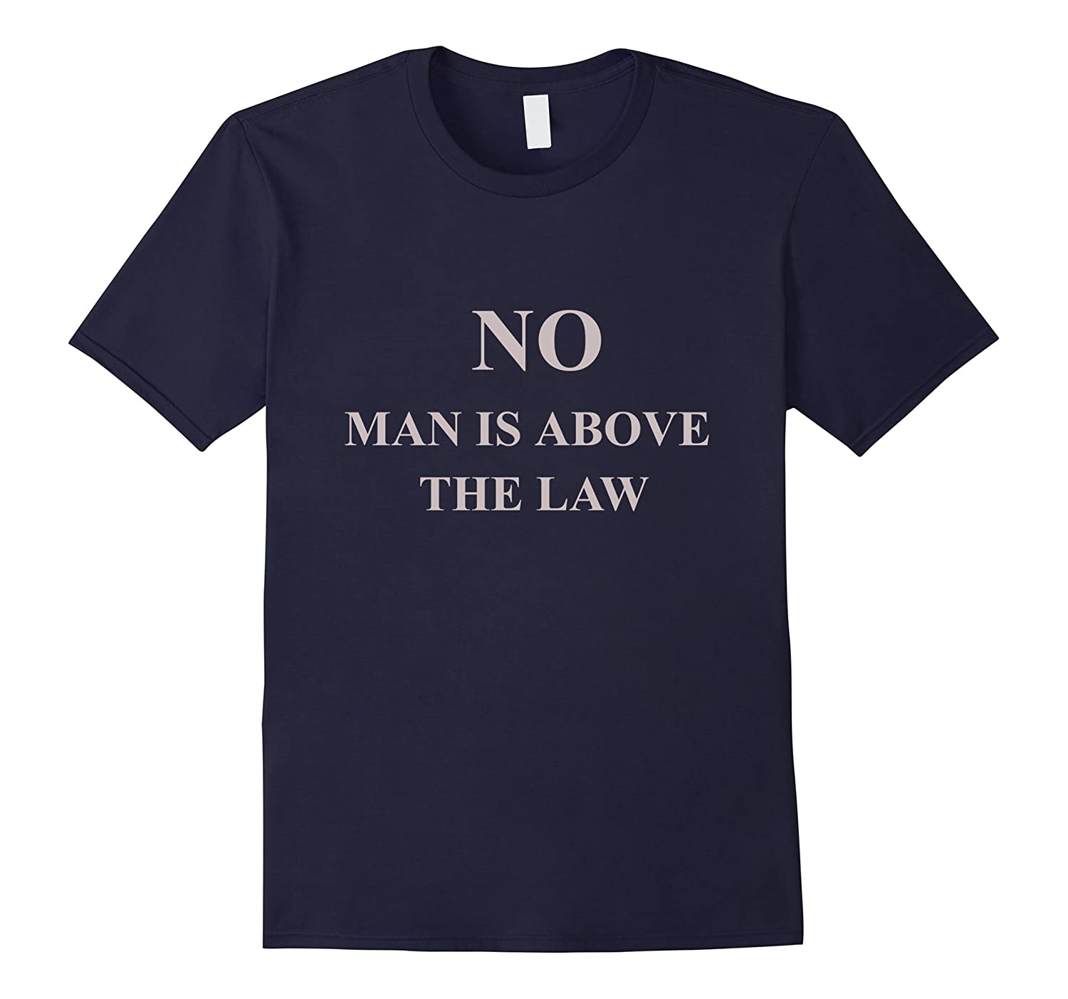 No Man is Above the Law T Shirt Supreme Court Tee-TD