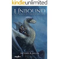 Unbound - A Dragon Rider Fantasy (Songs of Chaos Book 2)