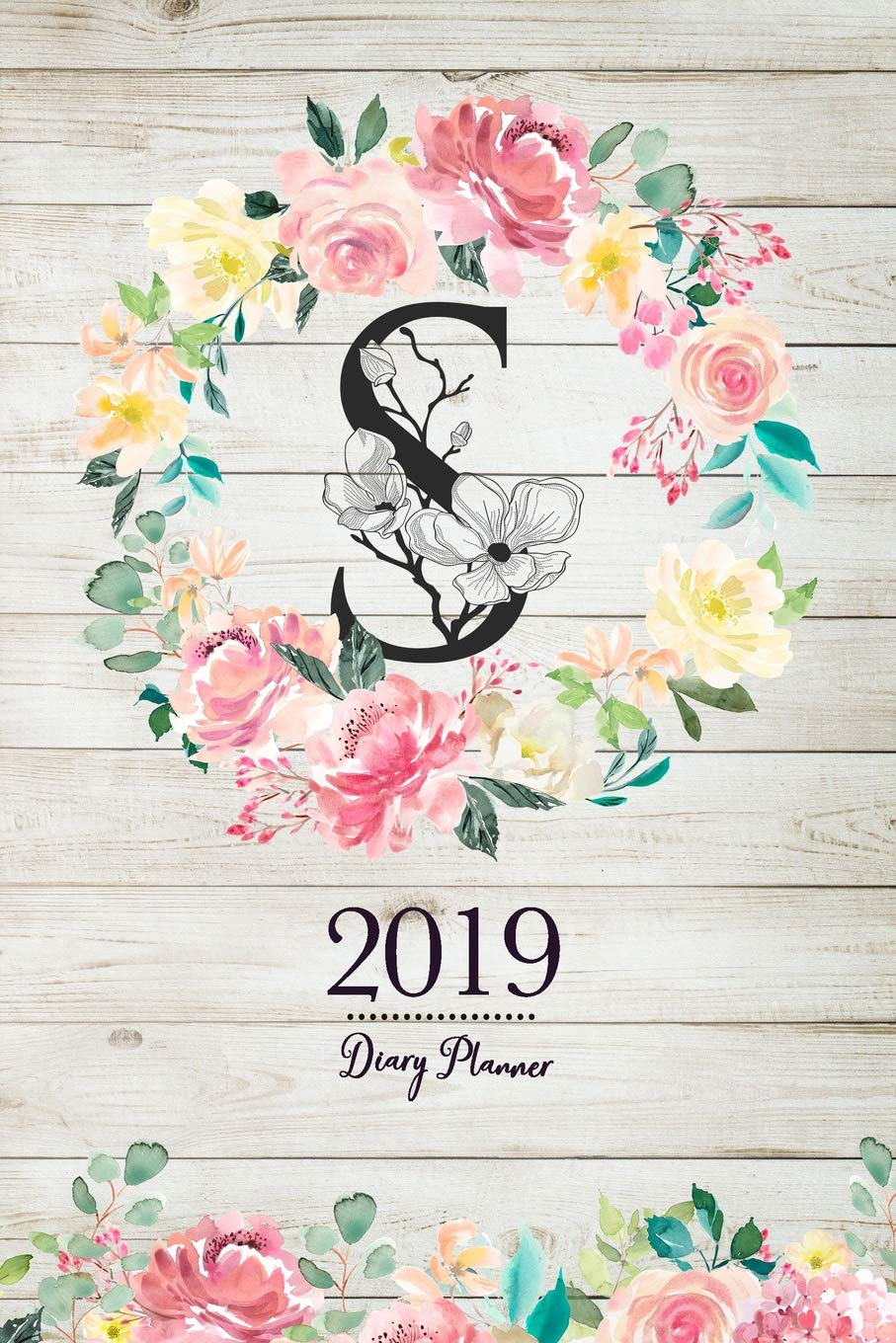 2019 diary planner: Cute Watercolor Flowers January to December 2019 Diary Planner With S Monogram on Light Wood Background.