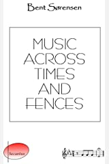 Music across Times and Fences Kindle Edition