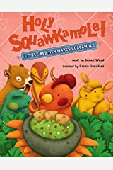 Holy Squawkamole!: Little Red Hen Makes Guacamole Hardcover