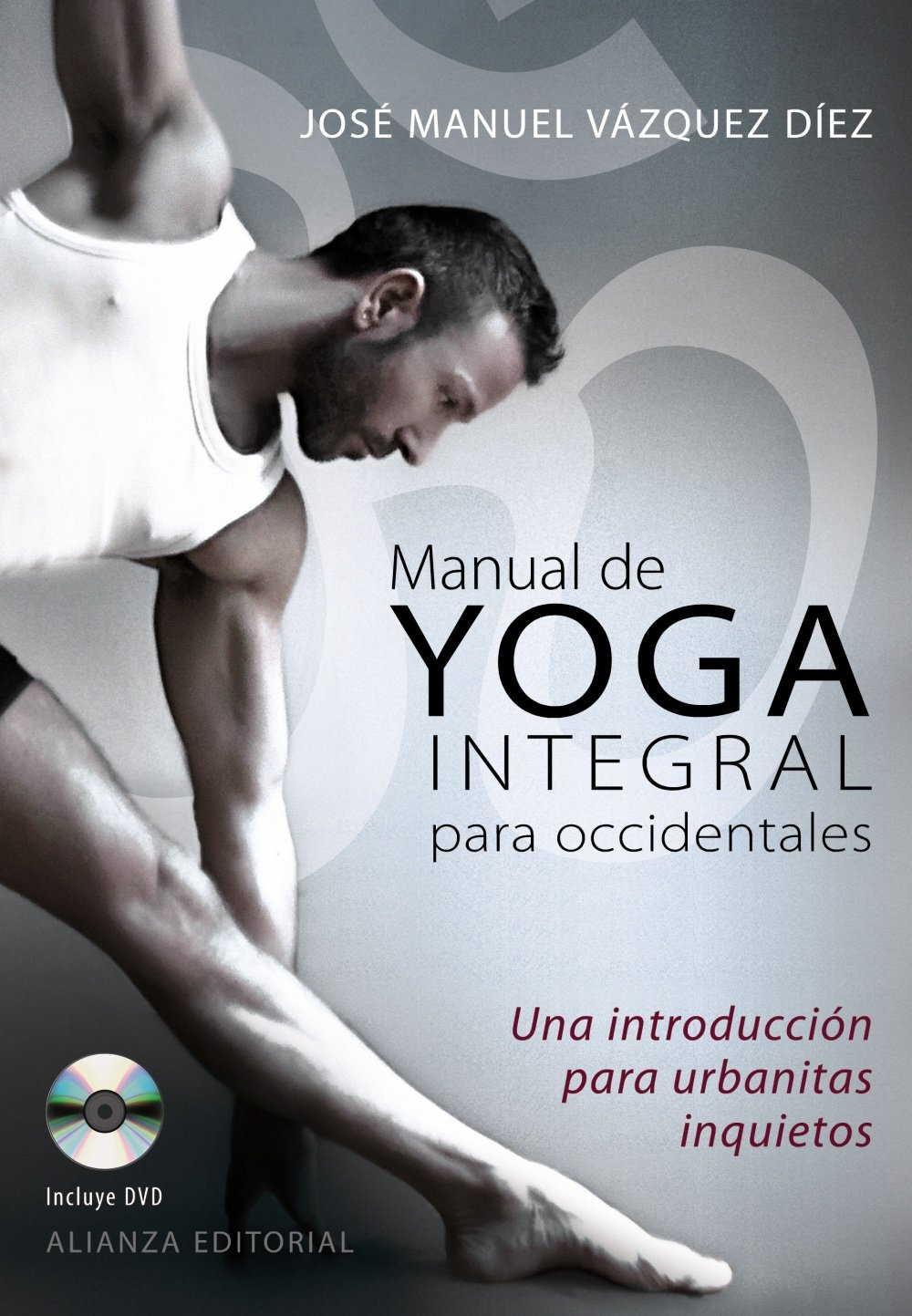 Manual de yoga integral para occidentales. Una introduccion ...