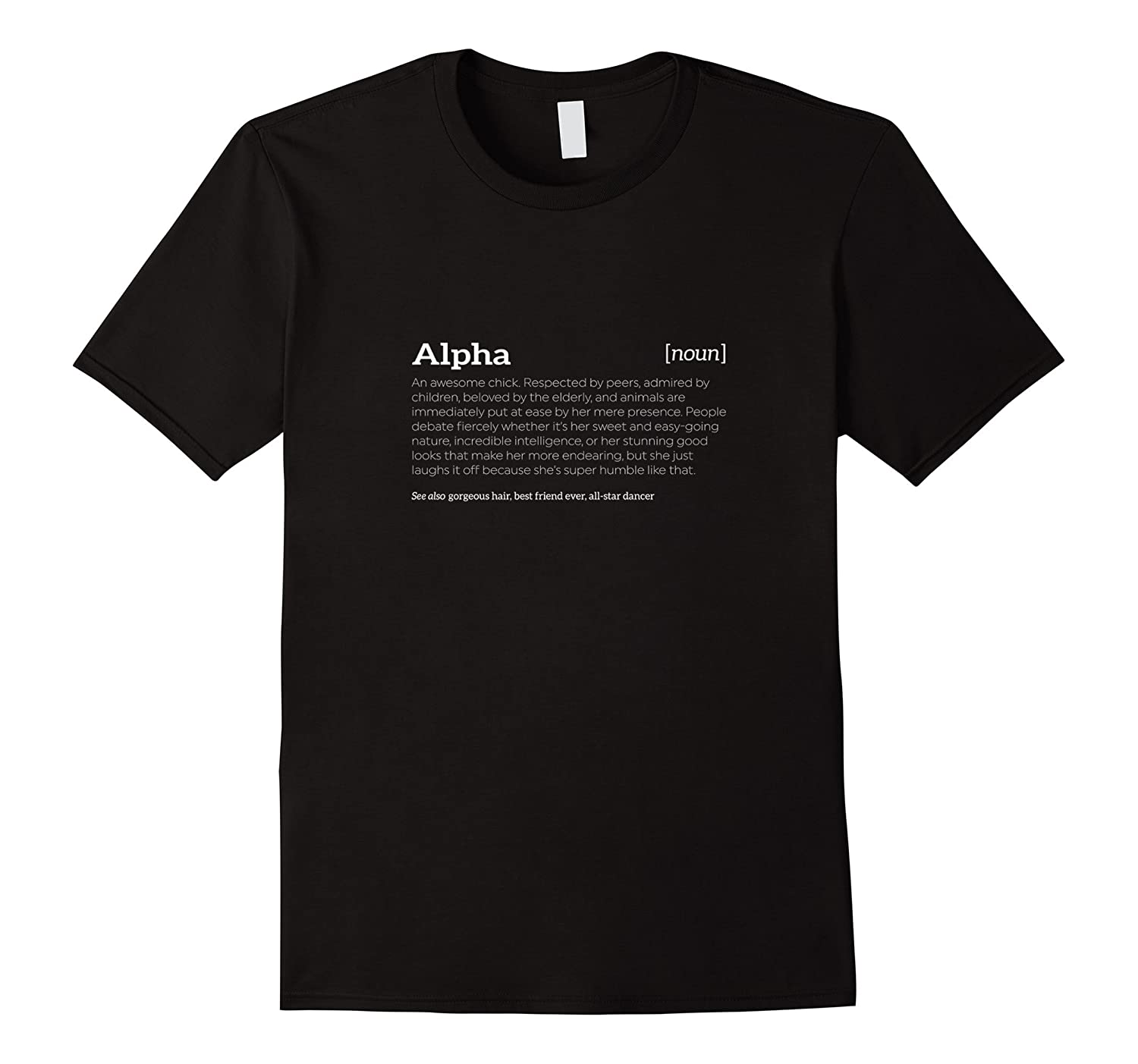 Alpha is an Awesome Chick  Funny Compliment T-shirt-TH