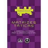 Matrizes Táticas: Exercícios Práticos para o Xadrez Magistral