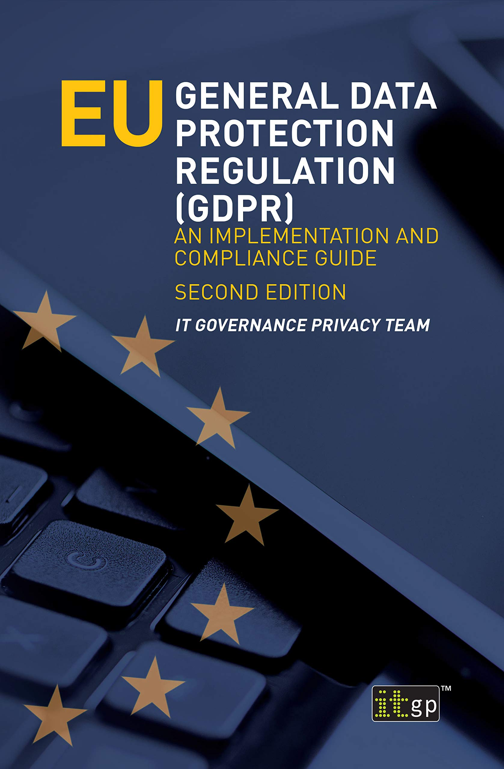EU General Data Protection Regulation  GDPR   An Implementation And Compliance Guide   Second Edition  English Edition