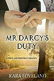 Mr. Darcy's Duty: A Pride and Prejudice Variation