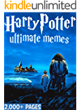 HARRY POTTER: Ultimate Memes and Pictures!  Memes Included – 2,000 Pages total! (English Edition)