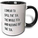 3dRose Tory Anne 系列引言 - I Swear To Spill The Tea The Whole Tea And Nothing But The Tea Funny 引言 - 马克杯 黑色/白色 11-oz Two-Tone Black Mug mug_292551_4