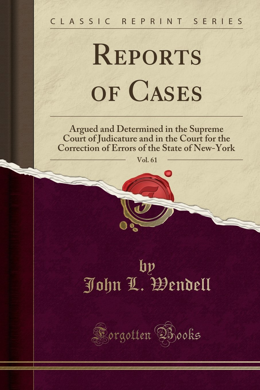 Read Online Reports of Cases, Vol. 61: Argued and Determined in the Supreme Court of Judicature and in the Court for the Correction of Errors of the State of New-York (Classic Reprint) PDF