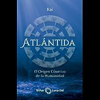 ATLÁNTIDA: El origen cósmico de la humanidad