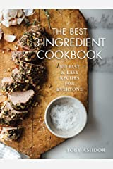 The Best 3-Ingredient Cookbook: 100 Fast and Easy Recipes for Everyone Paperback
