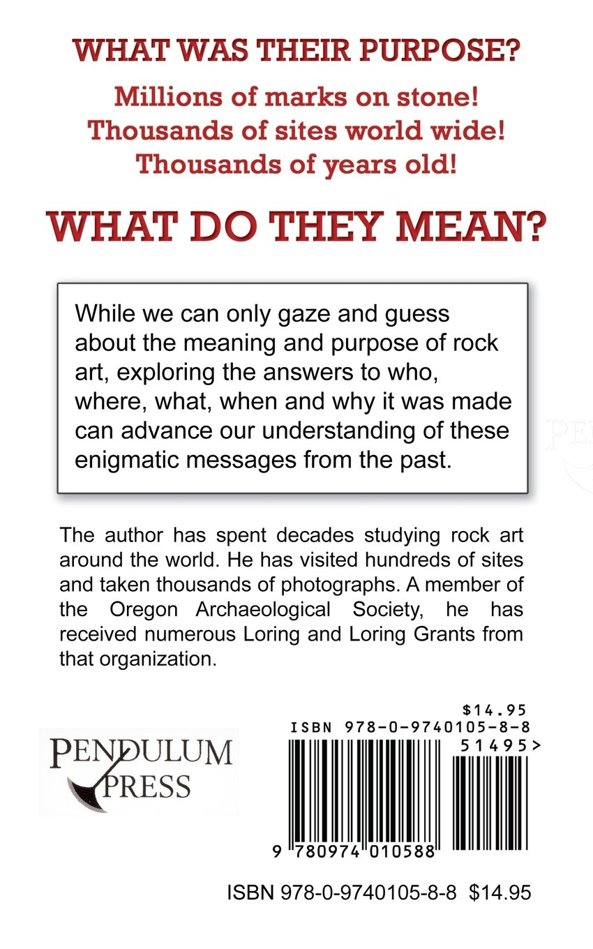 Understanding Meaning And Purpose Of Rock Art D Russel Micnhimer