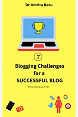 7 BLOGGING CHALLENGES FOR A SUCCESSFUL BLOG|Blogging Basics: How to get the Best out of Blogging Challenges! (Blogging in India Book 1) Kindle Edition