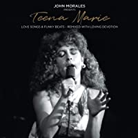 John Morales Presents Teena Marie - Love Songs & Funky Beats - RemixedWith Loving Devotion