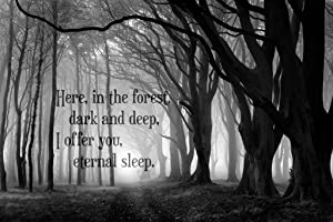 Here in The Forest Dark and Deep Eternal Sleep Creepy Horror Woods Quote Spooky Scary Halloween Decorations Cool Wall Decor Art Print Poster 8x12