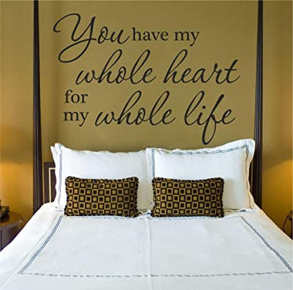 You Have My Whole Heart For My Whole Life Wall Decal 20\