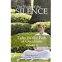 THE VOICE OF THE SILENCE: Talks on the Path of Occultism Vol. 2 (English Edition)