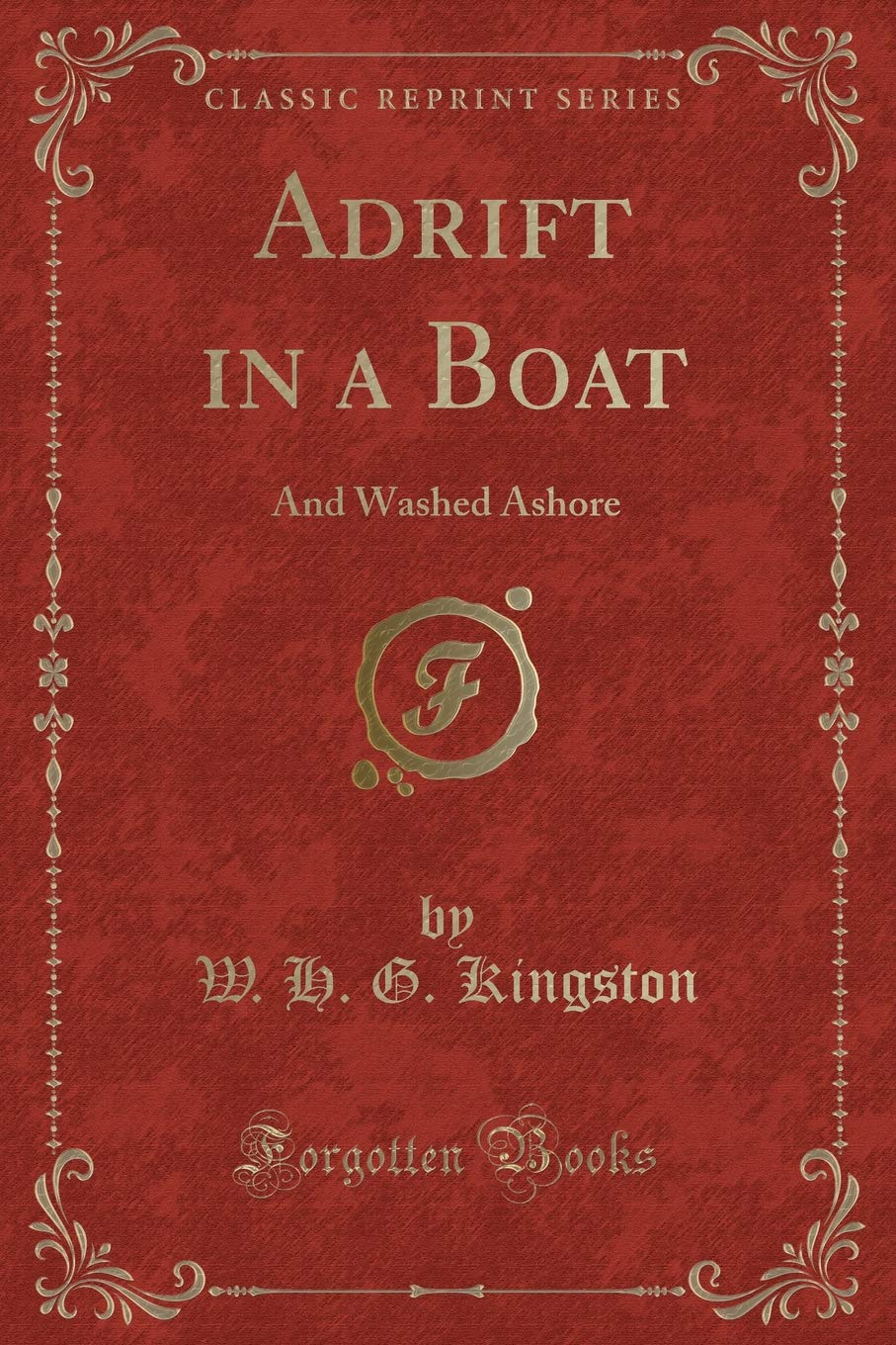 Adrift in a Boat, and Washed Ashore (Classic Reprint) pdf