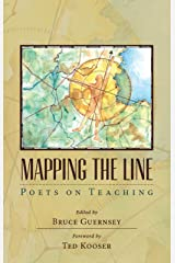Mapping the Line: Poets on Teaching Kindle Edition
