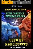 Malevolent High Conflict Divorce Hacks Used by Narcissists: (in 20 minutes) (Divorce Court Book 14)