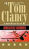 Executive Orders (Jack Ryan Universe Book 8)