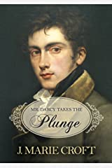 Mr. Darcy Takes the Plunge: A Pun-filled Tale Featuring Austen's Pride and Prejudice Characters, With Some Added or Addled, Missing or Missish, Modified or Mortified, Healthier, Wealthier or Wiser Paperback