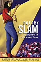 Poetry Slam: The Competitive Art Of Performance