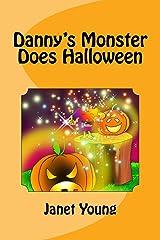 Danny's Monster Does Halloween (Danny Books) (Volume 7) Paperback