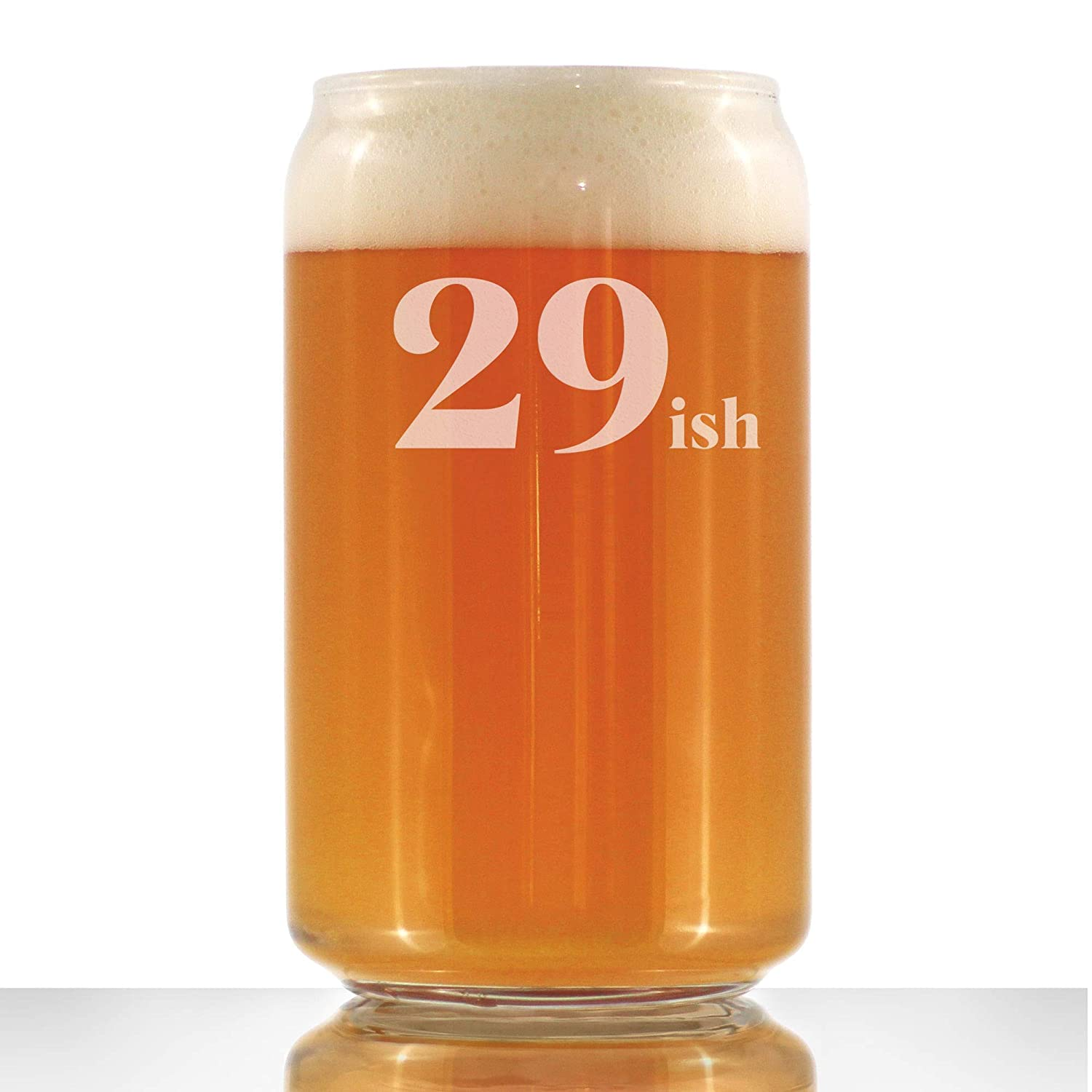 Amazon Com 29ish Funny 16 Oz Beer Can Pint Glass 30th Birthday Gifts For Men Or Women Turning 30 Fun Bday Decor Handmade