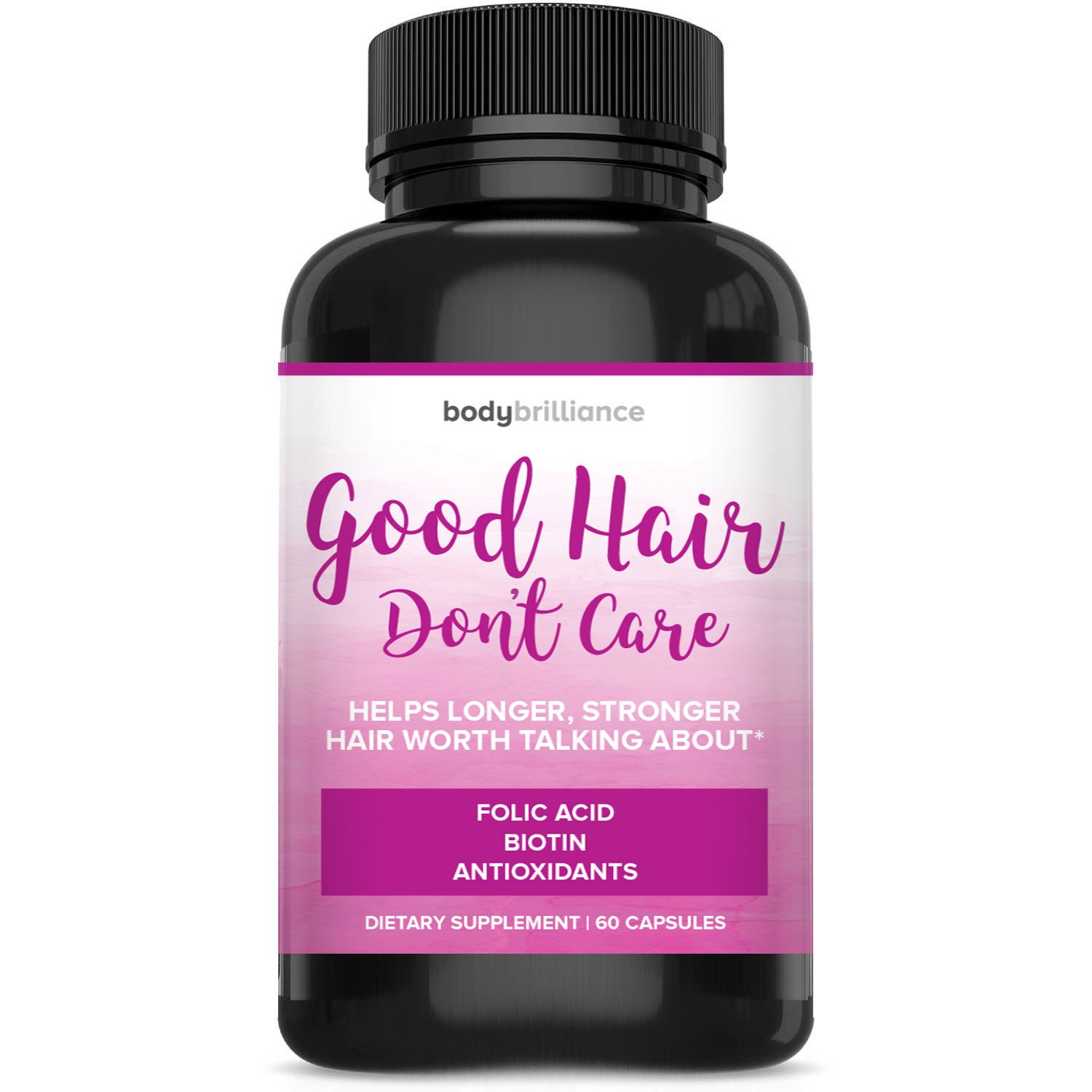 Good Hair Don't Care - Best All Natural Vitamins for Faster Hair Growth – Get Longer, Stronger, Thicker Hair – for All Hair Types – Proprietary Blend of Biotin, Folic Acid, Bamboo and More!