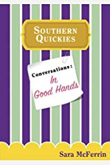 Conversations: In Good Hands (Southern Quickies) Kindle Edition