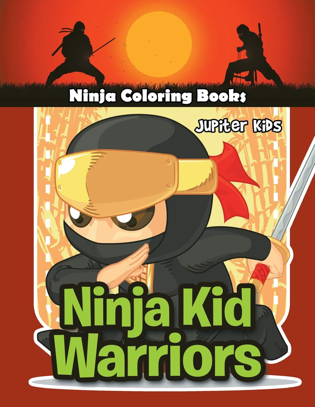 Ninja Kid Warriors: Ninja Coloring Books: Jupiter Kids ...