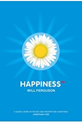 Happiness TM by Will Ferguson (15-Feb-2003) Paperback Paperback