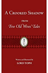 A Crooked Shadow: From Five Old Wives' Tales Kindle Edition